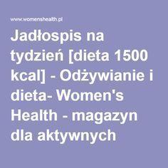 Jadłospis na tydzień [dieta 1500 kcal] - Odżywianie i dieta- Women's Health - magazyn dla aktywnych kobiet