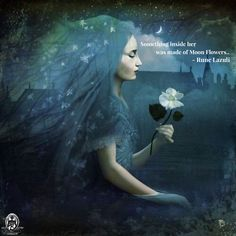 Something inside her was made of Moon Flowers - Rune Lazuli. WILD WOMAN SISTERHOODॐ #WildWomanSisterhood #theuniversewithin #runelazuli #wildwomen #wildwomanmedicine #embodyyourwildnature