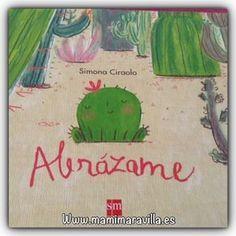 ¡Hola! Hoy os presento un cuento de la mano de Literatura Sm, Abrázame, de Simona Ciraolo.Datos del libroTitulo: AbrázameIlustradora: Simona CiraoloFormato: CartonéPáginas: 32Edad: 4-7 añosPrecio: …