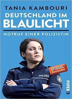 Deutschland Im Blaulicht: Notruf Einer Polizistin PDF