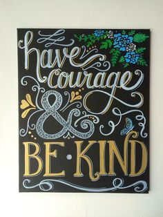 mom calligraphy Have Courage amp; Be Kind Hand Lettered/Calligraphy Chalkboard Art - Hand Painted Canvas - Inspirational, Quote, home decor, shower, nurs Chalkboard Wall Art, Chalk Wall, Chalkboard Lettering, Chalkboard Designs, Chalk Board, Chalkboard Drawings, Chalkboard Ideas, School Chalkboard Art, Chalkboard Border
