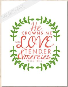 Psalm 103:4 CROWNED with LOVE Faith Print - Christian Wall Art - Nursery Scripture Art for Baby Girl Teen Room Decor