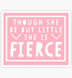 She is Fierce - Shakespeare Quote Sticker