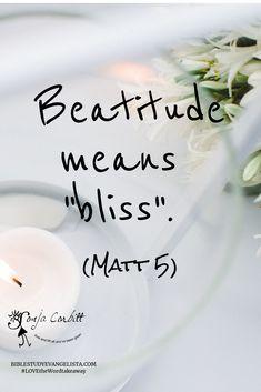 BIBLESTUDYEVANGEL... #LOVEtheWordtakeaway / Beatitude means  \