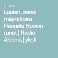 Luulen, sanoi mäyräkoira | Hannele Huovin runot | Radio | Areena | yle.fi