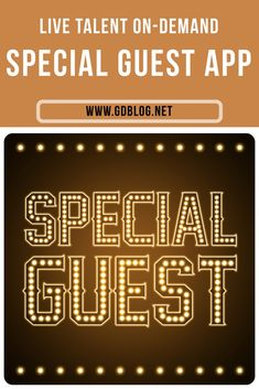 Special Guest App – Live Talent On-Demand