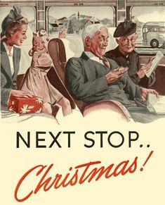 Next stop Christmas - vintage holiday ad - train - mid century modern Christmas Graphics, Old Christmas, Old Fashioned Christmas, Christmas Scenes, Retro Christmas, Xmas, Christmas Train, Christmas Shopping, Handmade Christmas