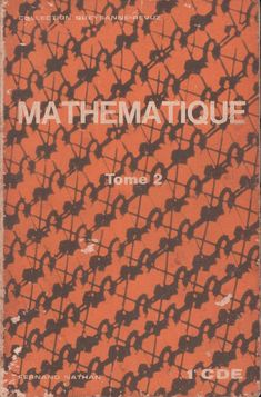 Queyzanne-Revuz, Mathématique 1re CDE tome 2 (1970) Fernand Nathan, Movies, Movie Posters, Passion, Science, Libros, Math Lessons, Kindergarten Math Activities, Textbook