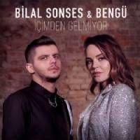 Bilal Sonses Icimden Gelmiyor Feat Bengu Pop Muzik Sarkilar Album