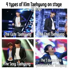 4 types of Kim Taehyung on stage   The last one tho LOL