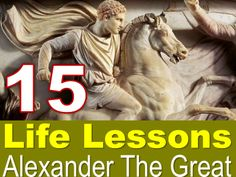 15 Life Lessons From Alexander The Great by Sompong Yusoontorn via slideshare