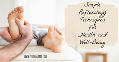 Simple Reflexology Techniques for Health and Well-Being