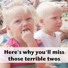 Here's Why You'll miss the Terrible Twos