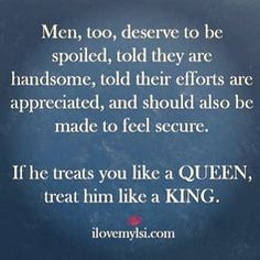 Quotes: A Gallery I really don't like this whole king/queen shit lol but yes, men deserve to be spoiled too.I really don't like this whole king/queen shit lol but yes, men deserve to be spoiled too. Great Quotes, Quotes To Live By, Me Quotes, Inspirational Quotes, Amazing Man Quotes, Kinky Quotes, Random Quotes, Relationships Love, Healthy Relationships