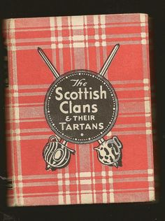 The SCOTTISH CLANS and Their TARTANS 1947 book  by TheOldBarnDoor on Etsy  http://www.etsy.com/listing/91402824/the-scottish-clans-and-their-tartans?ref=tre-1994847023-7