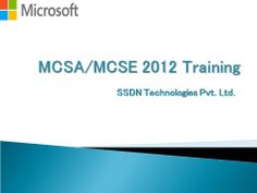 SSDN Technologies offer the best training of MCITP/MCSA/MCSE 2012 course of Microsoft in Gurgaon ,Delhi Ncr.