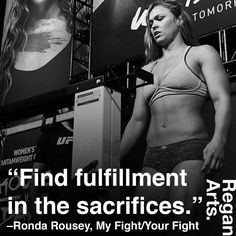 """""""Find fulfillment in the sacrifices"""" -Ronda Rousey #quote #quotes #inspiration #inspiring #rondarousey #rowdyronda"""