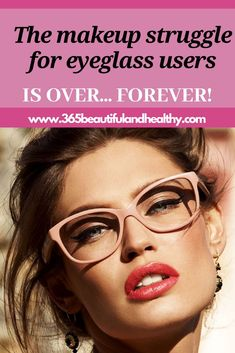 The Makeup Struggle For Girls With Glasses Is Over…Forever!