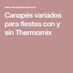 Canapés variados para fiestas con y sin Thermomix Tapas, Pasta, Gastronomia, Canapes Recipes, Christmas Appetizers, Kabobs, Finger Foods, Afternoon Snacks, Noodles