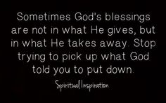 stop trying to pick up what god told you to put down.