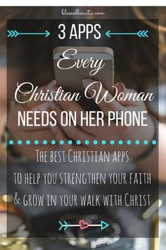 3 Apps Every Christian Woman Needs on Her Phone - the best apps to strengthen your faith & help you grow in your relationship with Christ!