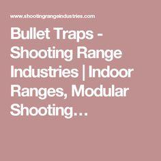 Bullet Traps - Shooting Range Industries | Indoor Ranges, Modular Shooting…