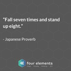 A little quote to help motivate you  Fall seven times and stand up eight - Japanese proverb  #quotes #quote #quoteoftheday #quotestagram #businessquotes #businessquote #businessquoteoftheday #motivation #motivationalquotes #motivationmonday #proverb  Take your #business to the next level with #4elementsdesign and #marketing