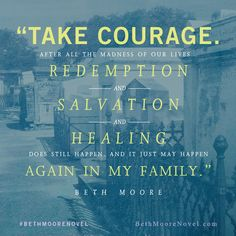 Take Courage! Read about redemption, salvation, and healing in Beth Moore's upcoming novel, The Undoing of Saint Silvanus.