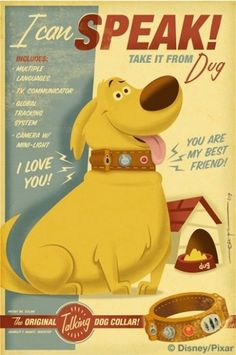 I can SPEAK! Take it from Dug Pixar - Up