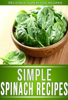 Spinach Recipes: Delectable Spinach Recipes That The Whole Family Will Enjoy. (The Simple Recipe Series) by Ready Recipe Books, http://www.amazon.com/dp/B00FZFF9SI/ref=cm_sw_r_pi_dp_hAFzsb103PSS4