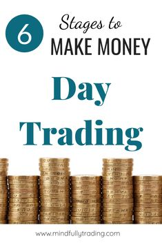6 Stages To Make Money Day Trading - Savvy Digital Nomad Stock Market Basics, Stock Market For Beginners, Stocks For Beginners, Cryptocurrency Trading, Bitcoin Cryptocurrency, Money Trading, Investing Money, Stock Investing, Day Trader