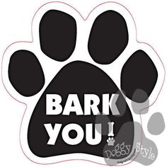 Bark You Dog Paw Magnet http://doggystylegifts.com/collections/dog-paw-magnets/products/bark-you-dog-paw-magnet