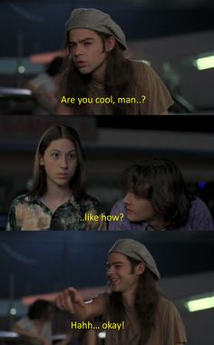 dazed and confused Slater hahahaha