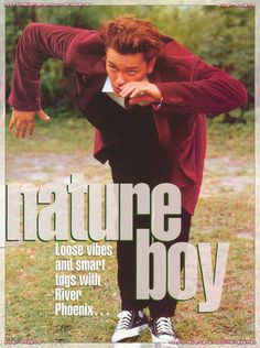 Rest in peace nature boy.. River Phoenix, August 23, 1970 - October 31, 1993