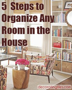 How to Organize Your Room - Any Room - In 5 Steps | Decorating Files | #organizing #homeorganization #howtoorganizeyourroom