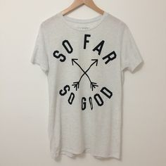 """So Far So Good"" T-Shirt Very comfortable tee and cute too! It can be worn as an everyday tee or for working out. New without tags! Mighty Fine Tops Tees - Short Sleeve"