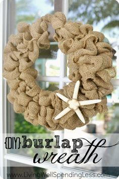 DiY Burlap Wreath--super easy wreath takes less than 15 minutes to make!  Swap out the starfish for other seasonal accents to make it work a...