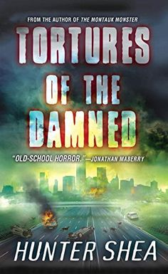Tortures of the Damned by Huner Shea: This is hell on earth. The rules are simple: Kill or die.