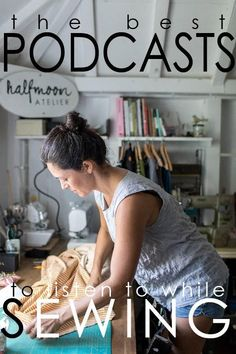 the best PODCASTS to listen to while SEWING | halfmoon ATELIER | blog post #podcast #sewingpodcasts