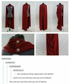 Tbh capes shouldn't have ever gone out of fashion <<< wait did they? I was wondering why people gave me weird looks 😐 <<< I want some capes so badly. I wanna buy a bunch of post-apocalyptic type clothes and capes and coats and aaaaaaaa Skinny Jeans Damen, Mode Vintage, Vintage Diy, Character Outfits, Looks Cool, Costume Design, Larp, Going Out, Hilarious