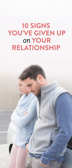 10 signs you've given up on your relationship