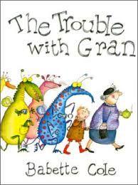 --¤¤¤¤--  Babette Cole:   Trouble with grandma           --¤¤¤¤--