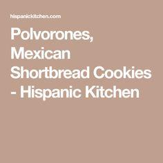 Polvorones, Mexican Shortbread Cookies - Hispanic Kitchen