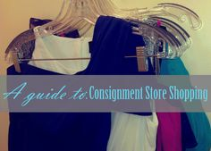Little Girl, Big World's ideas on consignment shopping. 1. Go in with a plan. 2. Be open minded. ...
