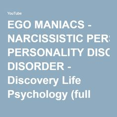 EGO MANIACS - NARCISSISTIC PERSONALITY DISORDER - Discovery Life Psychology (full documentary) - YouTube