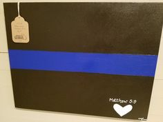 """""""Blessed are the peacemakers: for they shall be called the children of God."""" 19 x18 Mounted Canvas Blue Line $55"""