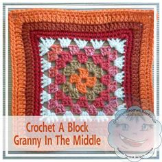 Creative Crochet Workshop: Granny In The Middle - #CAB 001 Crochet A Block