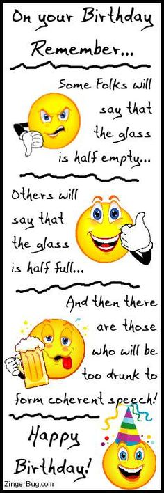 Happy Birthday Glass Half Full Joke Glitter Graphic, Greeting, Comment, Meme or GIF Birthday Posts, Man Birthday, Birthday Wishes, Birthday Ideas, Birthday Cards, Emoticon Faces, Smiley Faces, E Greetings, Happy Birthday Greetings