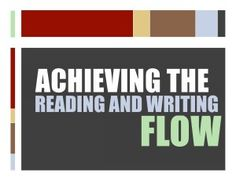 Helping our Students Achieve the Reading and Writing Flow