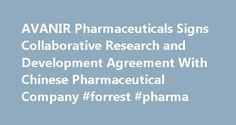 AVANIR Pharmaceuticals Signs Collaborative Research and Development Agreement With Chinese Pharmaceutical Company #forrest #pharma http://pharma.nef2.com/2017/05/01/avanir-pharmaceuticals-signs-collaborative-research-and-development-agreement-with-chinese-pharmaceutical-company-forrest-pharma/  #chinese pharmaceutical companies # AVANIR Pharmaceuticals Signs Collaborative Research and Development Agreement With Chinese Pharmaceutical Company Agreement Is Significant Step Toward Marketing…